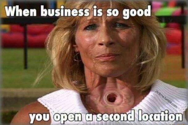 when-business-is-so-good-you-openiaseend-location-meme-734d6fdd8839f8ca-f7b37b854325a773.jpeg